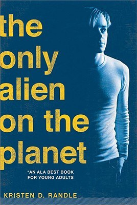 The Only Alien on the Planet by Kristen D. Randle