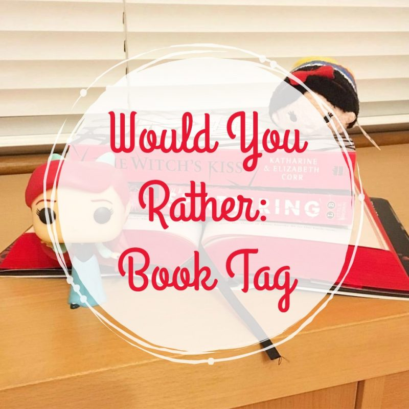 Would You Rather: Book Tag