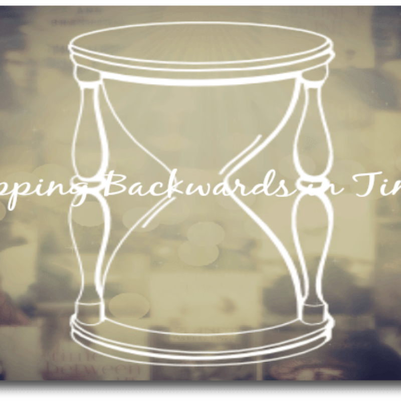 Stepping Backwards in Time…