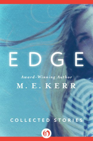 Edge: Collected Stories by M.E. Kerr