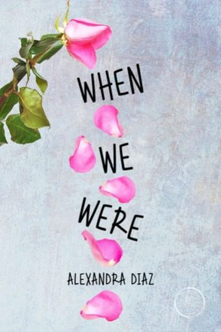 When We Were by Alexandra Diaz