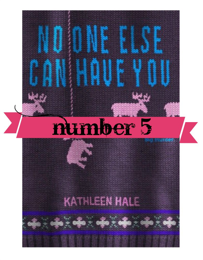 number 5 - no one else can have you