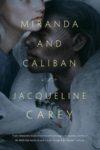 miranda and caliban jacqueline carey cover art book haul