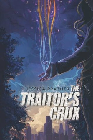 The Traitor's Crux by Jessica Prather