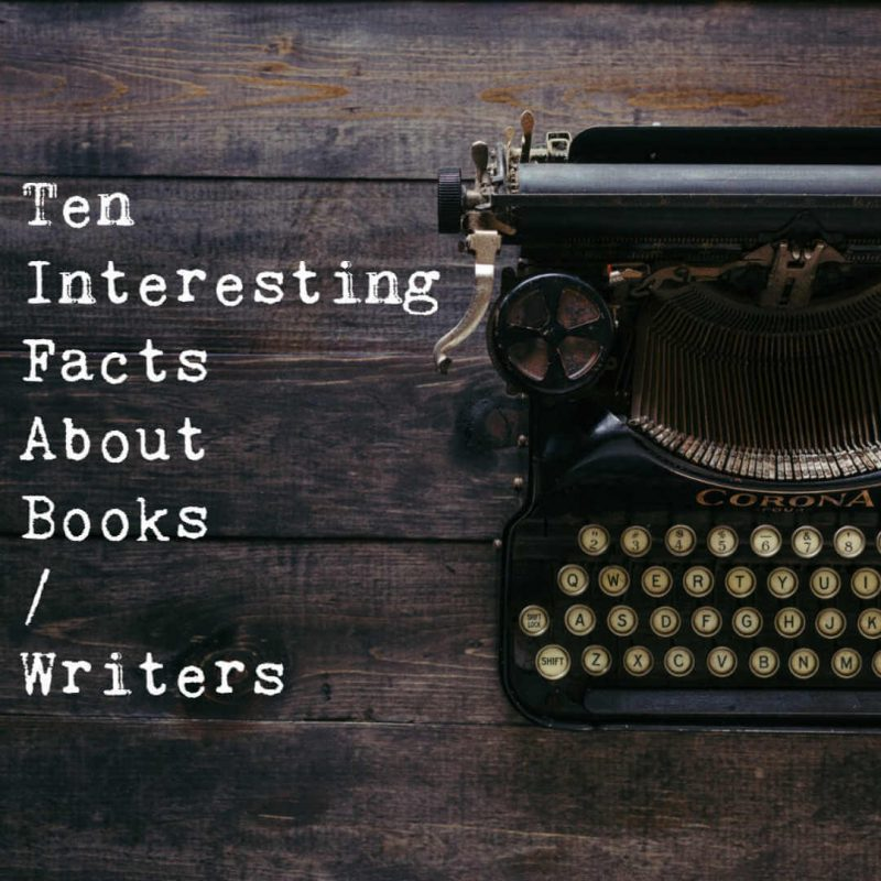 Ten Interesting Facts About Books / Writers