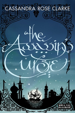 The Assassin's Curse by Cassandra R. Clarke