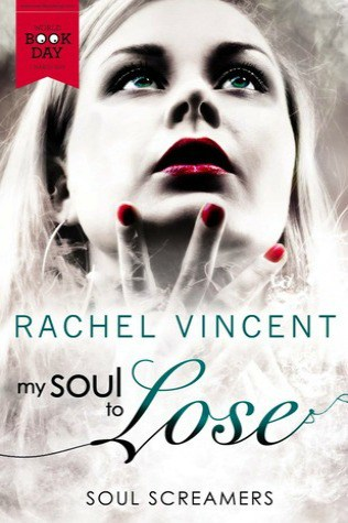 My Soul to Lose by Rachel Vincent