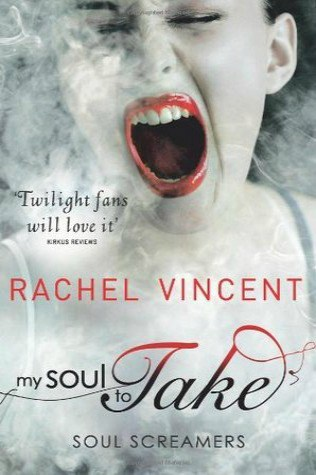 My Soul to Take by Rachel Vincent
