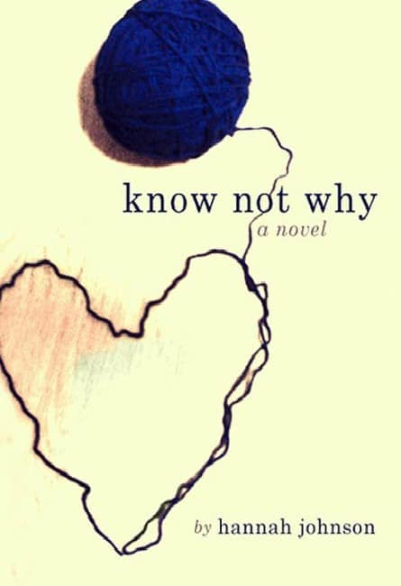 Know Not Why by Hannah Johnson