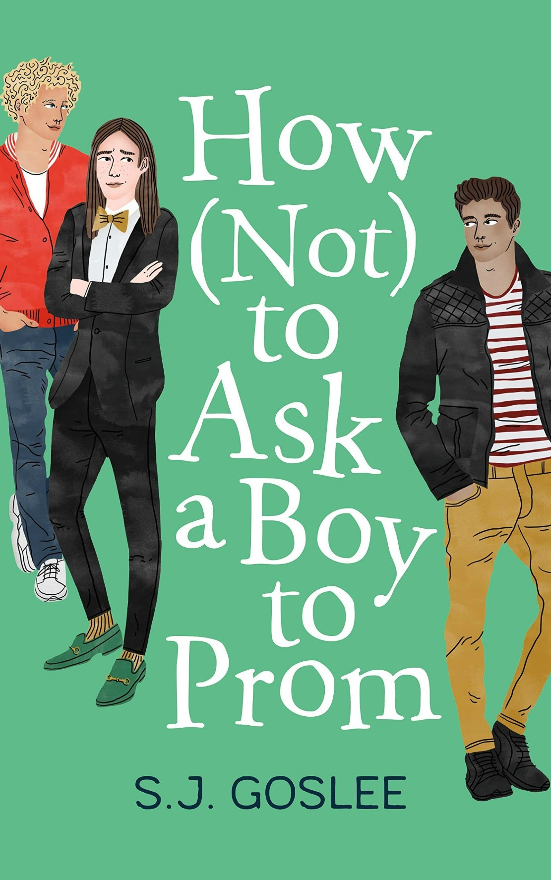 How Not to Ask a Boy to Prom by S.J. Goslee
