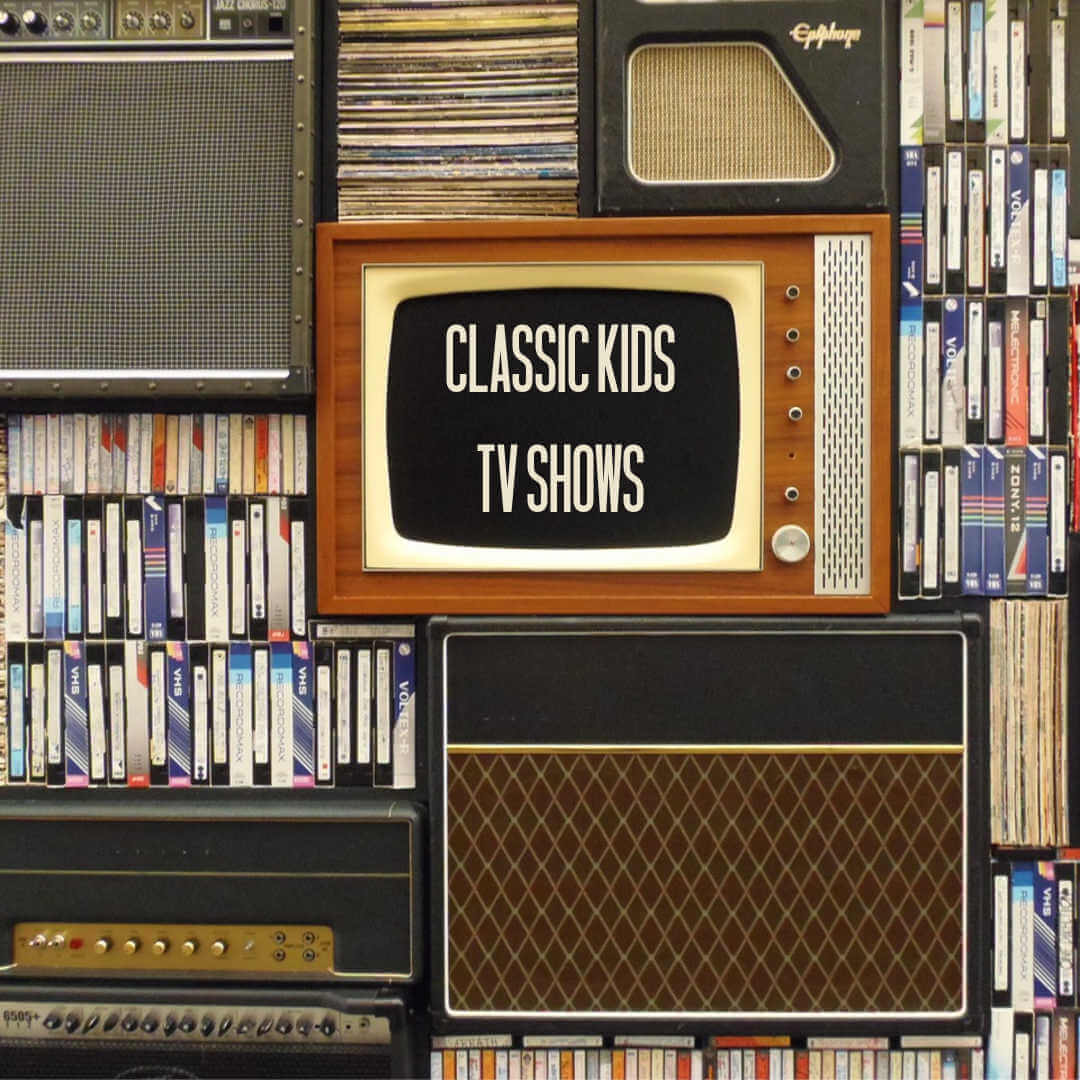 classic kids tv shows