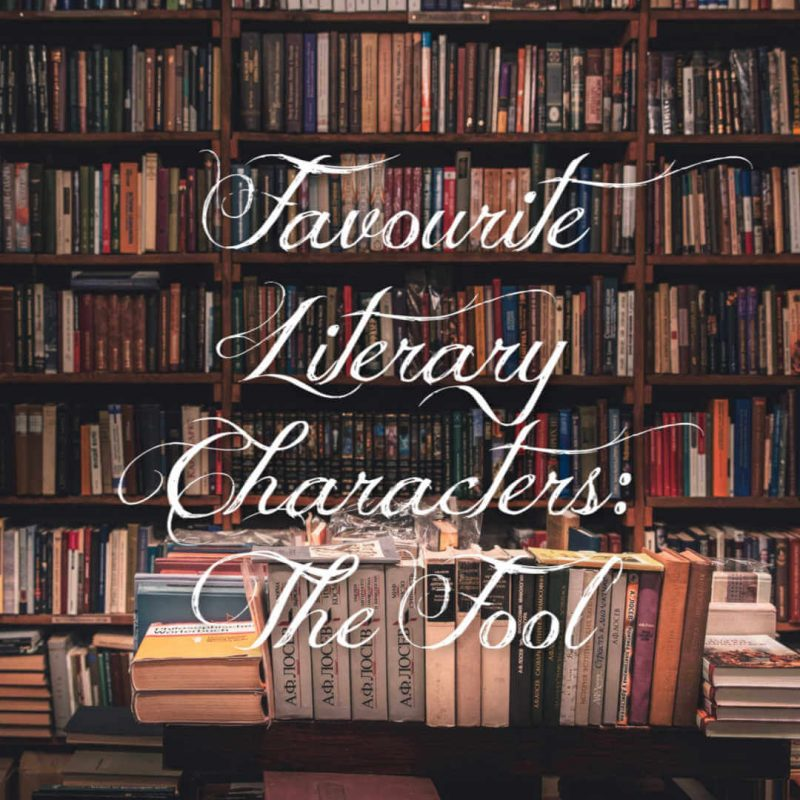 Favourite Literary Characters: The Fool
