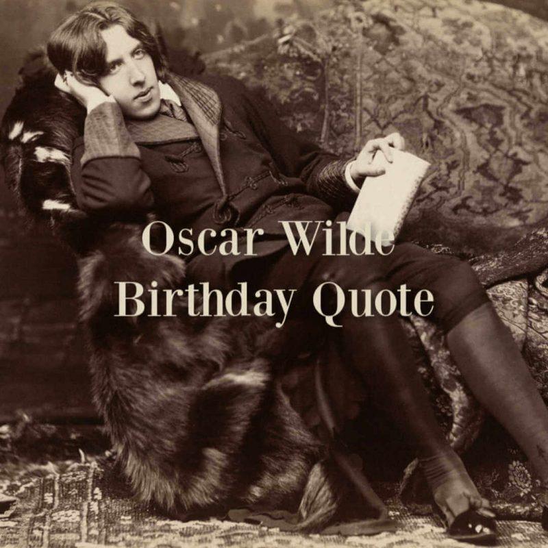 Oscar Wilde Birthday Quote