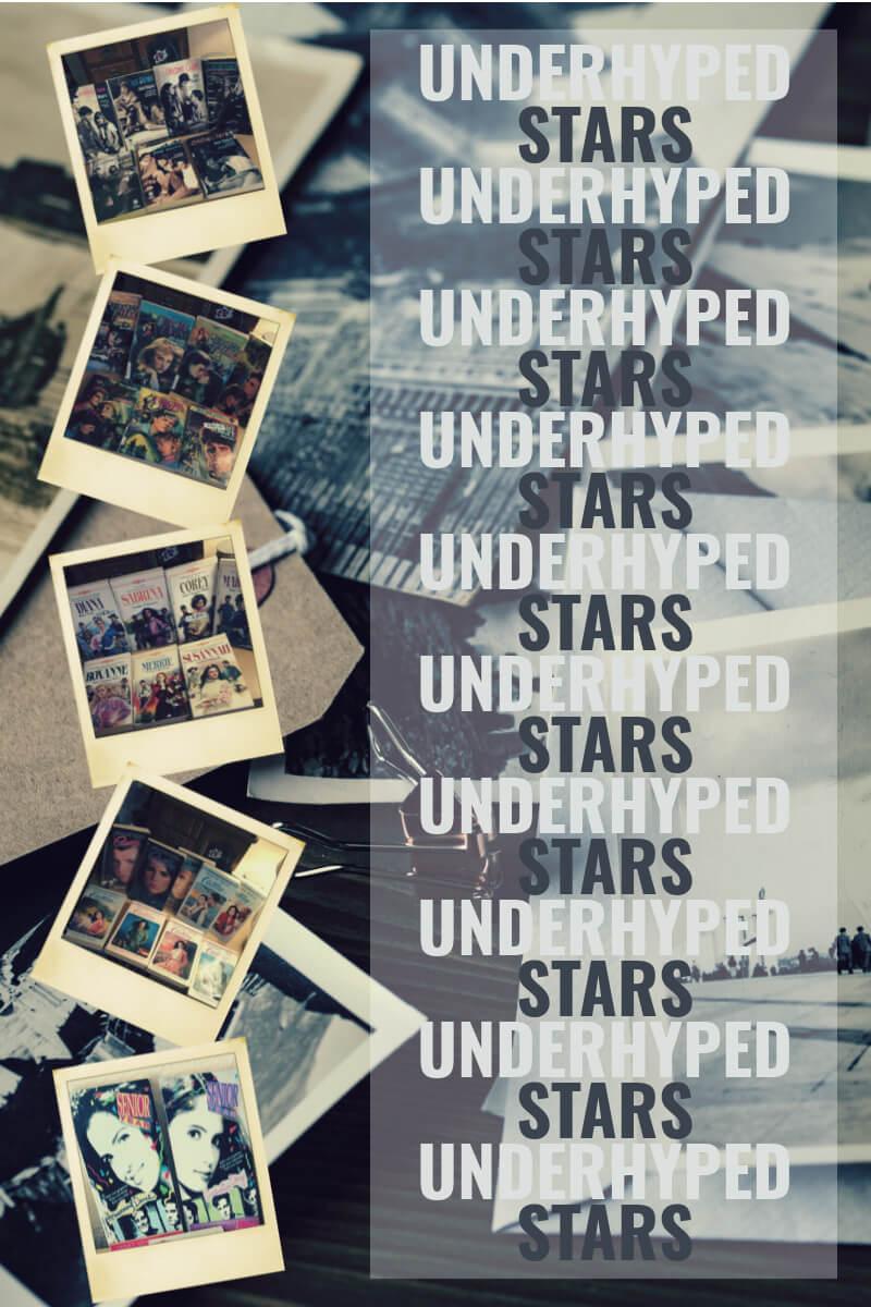underhyped stars